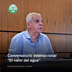 """Conversatorio Internacional """"El Valor del Agua"""""""